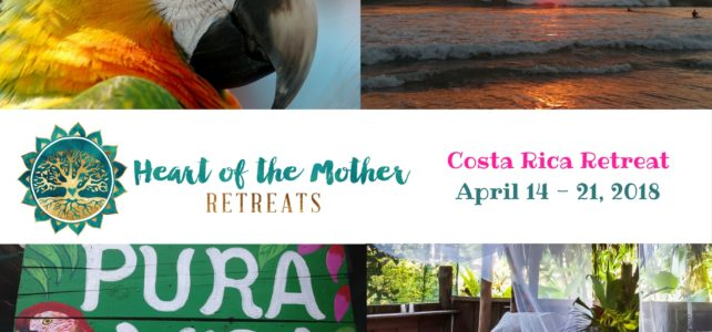 Heart of the Mother Retreat ~ Costa Rica